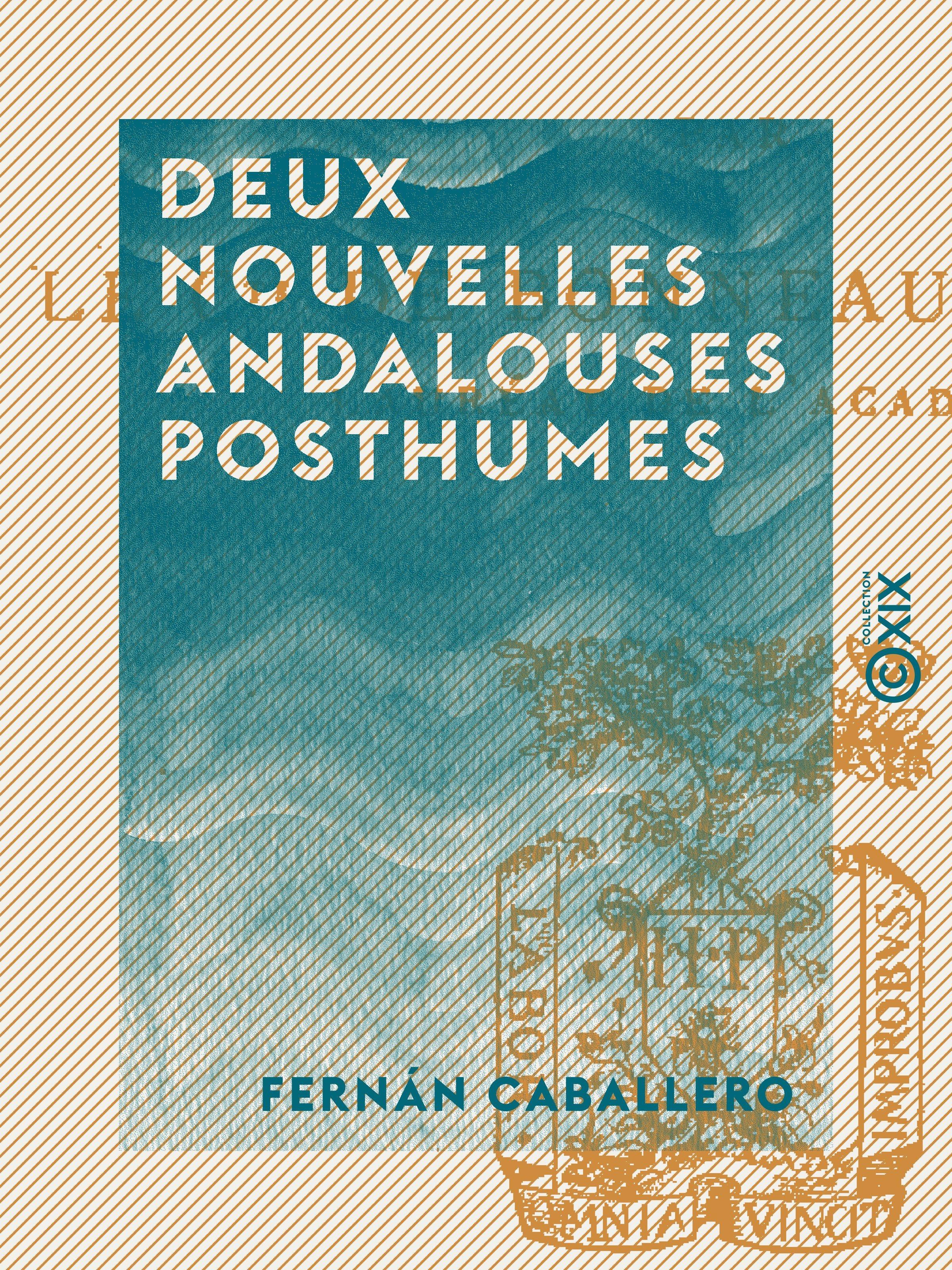 Deux Nouvelles andalouses posthumes - Précédées de sa vie et ses oeuvres