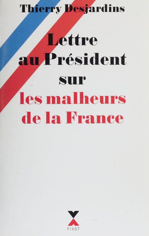 Lettre au president sur les malheurs de la france