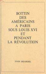 Bottin des Américains à Paris sous Louis XVI et pendant la Révolution