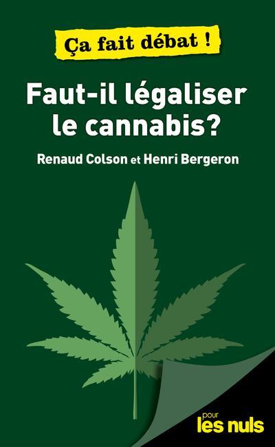 Faut-il légaliser le cannabis ? pour les nuls ça fait debat !