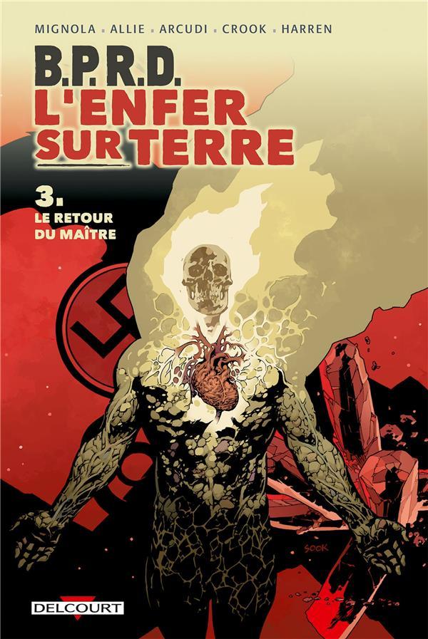B.P.R.D. - L'Enfer Sur Terre T.3 ; Le Retour Du Maitre