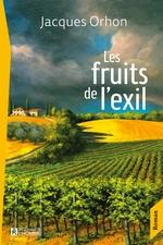 Les fruits de l'exil  - Jacques Orhon