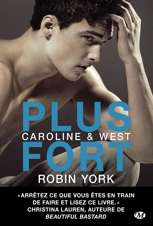 Caroline & West T.2 ; plus fort
