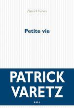 Vente Livre Numérique : Petite vie  - Patrick Varetz