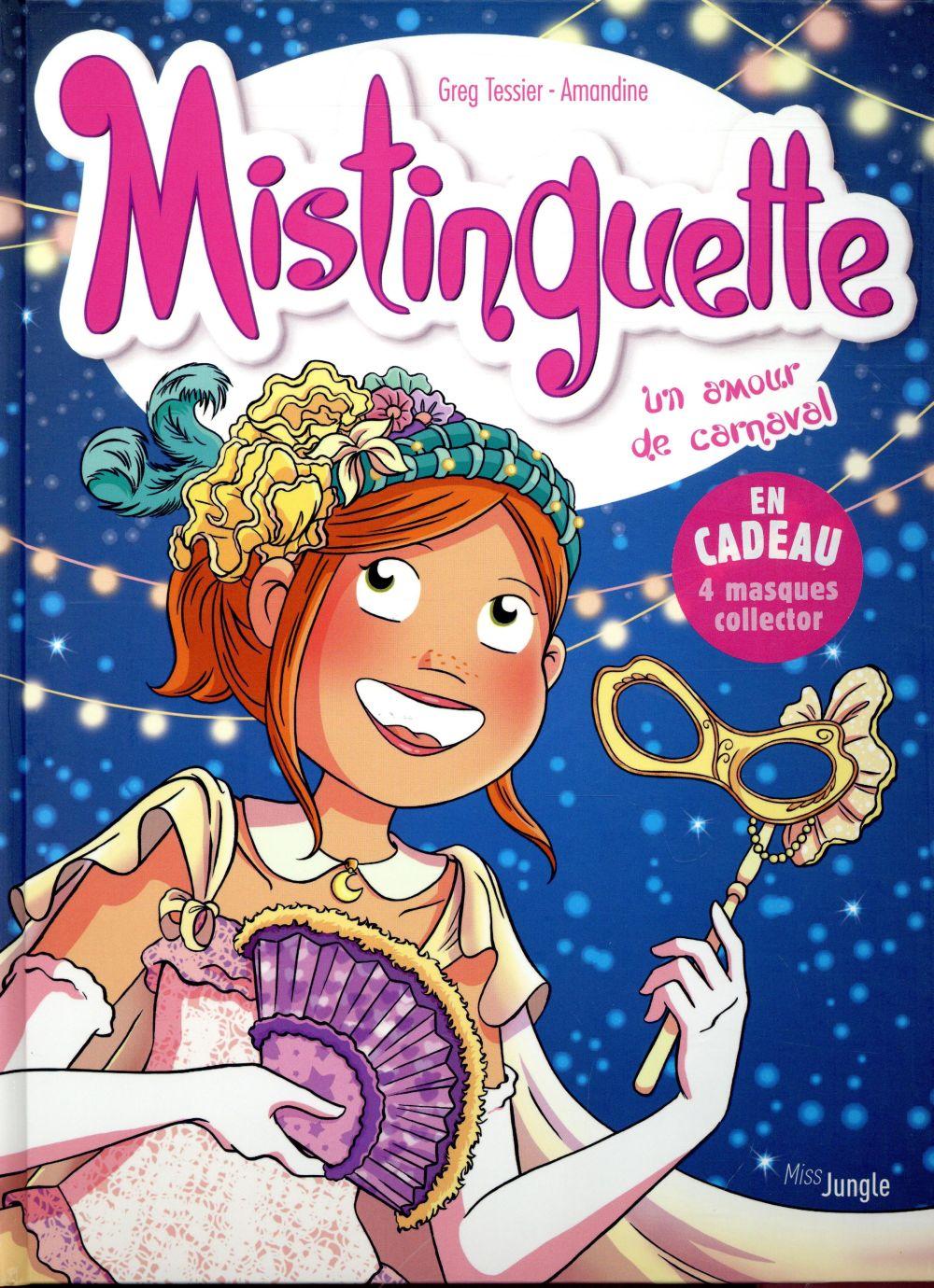 Mistinguette T.9 ; un amour de carnaval