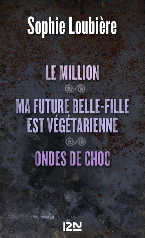 Le million ; ma future belle-fille est végétarienne ; ondes de choc