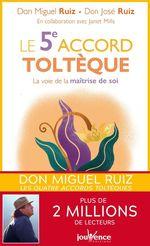 Le 5e accord toltèque  - Don Miguel Ruiz - Don José Ruiz