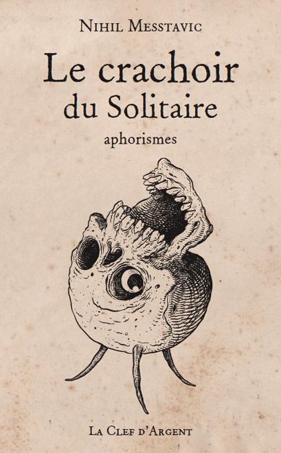 Le crachoir du solitaire (édition 2011)