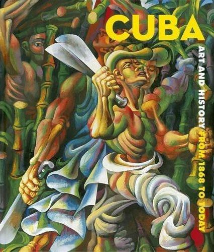 Cuba art and history from 1868 to today