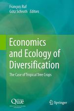 Economics and Ecology of Diversification  - Gotz Schroth - François Ruf