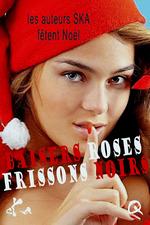 Vente EBooks : Baisers roses Frissons noirs  - Auteurs Collectif - Recueil Collectif