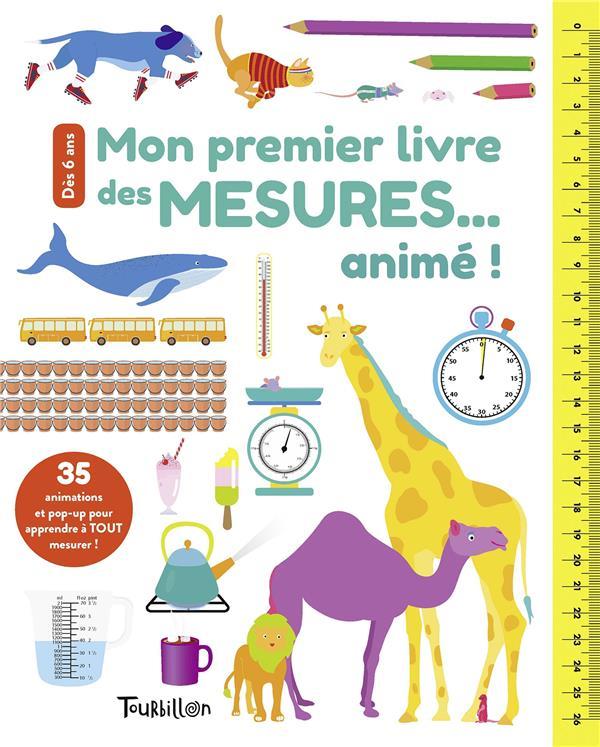MON PREMIER LIVRE DES MESURES... ANIME !  -  35 ANIMATIONS ET POP-UP POUR APPRENDRE A TOUT MESURER !