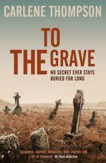 Vente EBooks : To The Grave  - Carlene Thompson