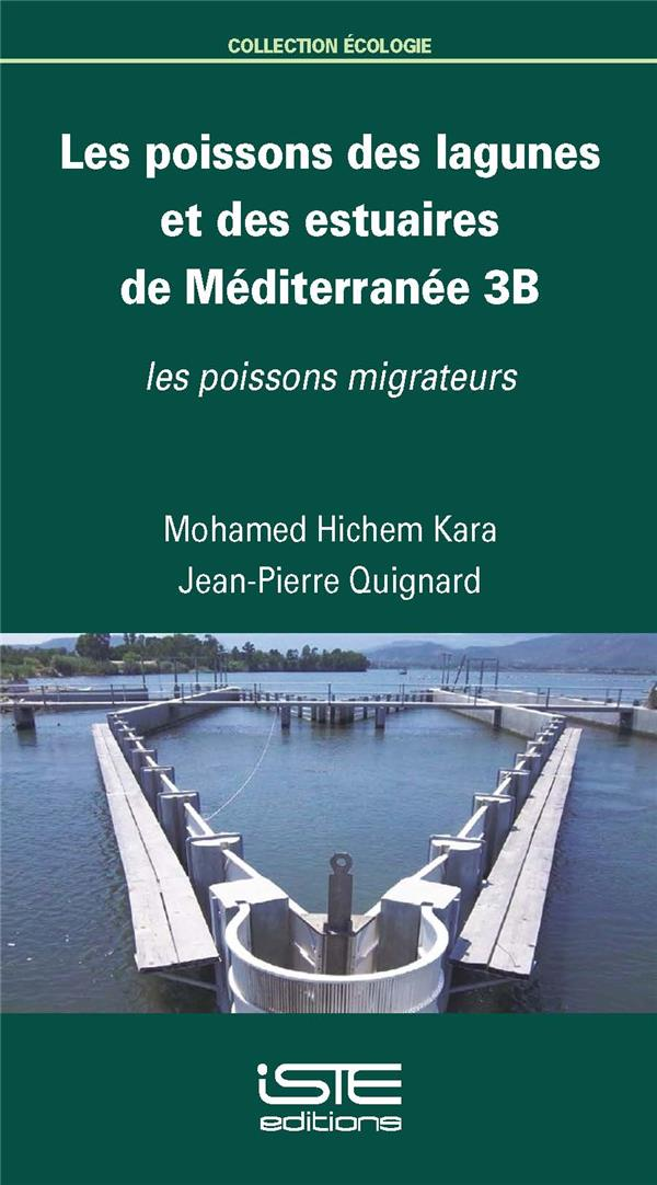 Les poissons des lagunes et des estuaires de Méditerranée t.3b ; les poissons migrateurs
