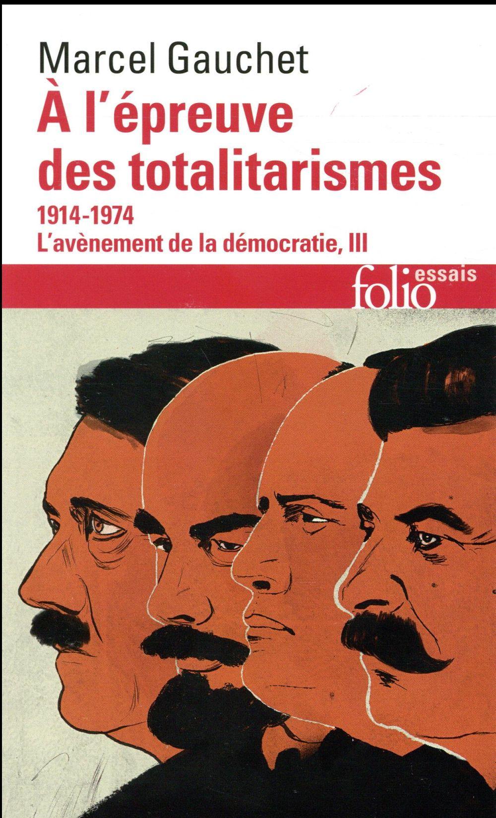 L''avènement de la démocratie t.3 ; à l'épreuve des totalitarismes, 1914-1974