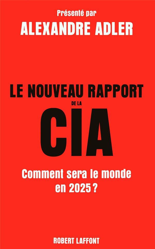 Le nouveau rapport de la CIA ; comment sera le monde en 2025 ?