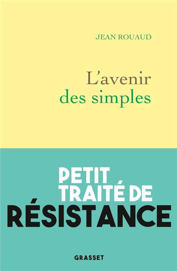 L'avenir des simples ; petit traité de résistance