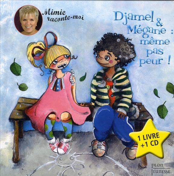 Djamel et Mégane ; même pas pas peur