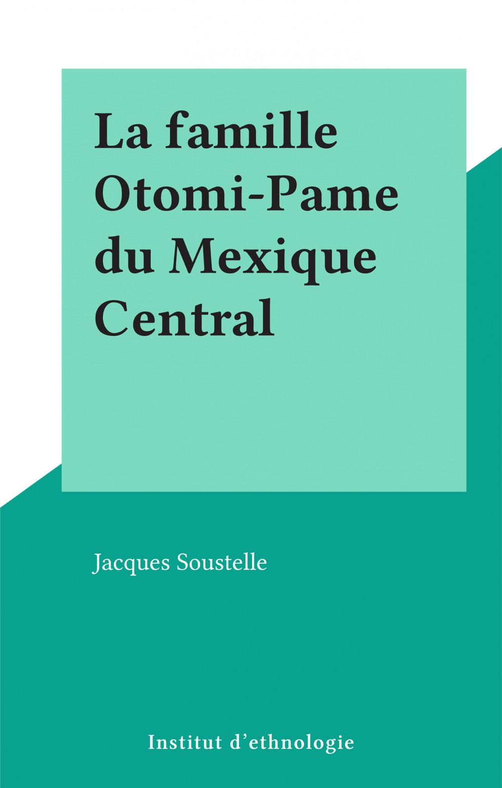 La famille Otomi-Pame du Mexique Central