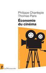 Économie du cinéma  - Philippe Chantepie - Thomas Paris