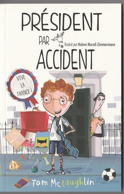 PRESIDENT PAR ACCIDENT