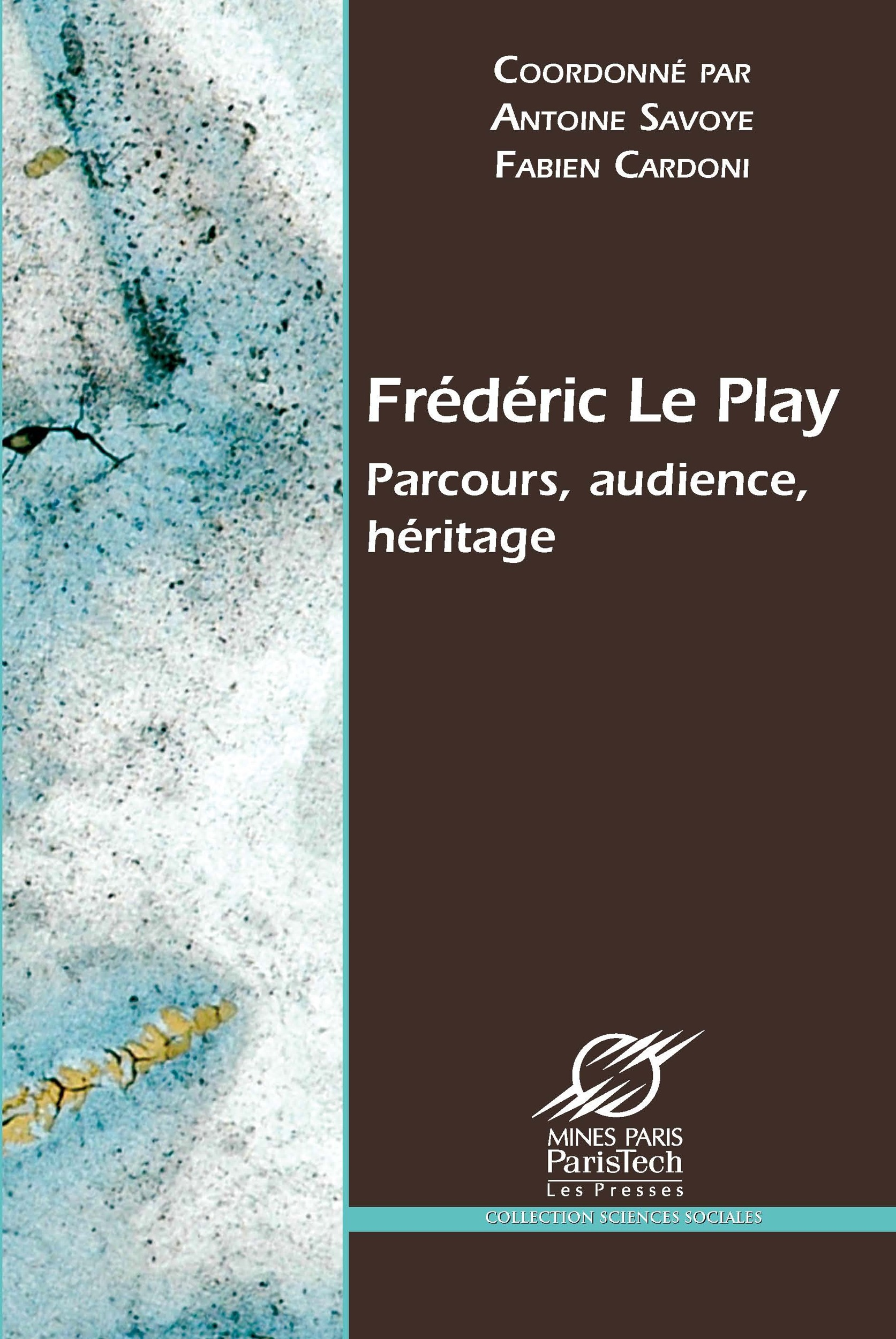 Frederic le play - parcours, audience, heritage