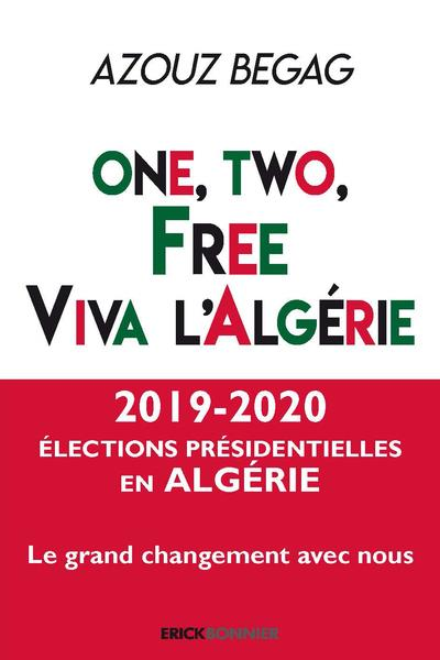 One, two, free ; viva l'Algérie