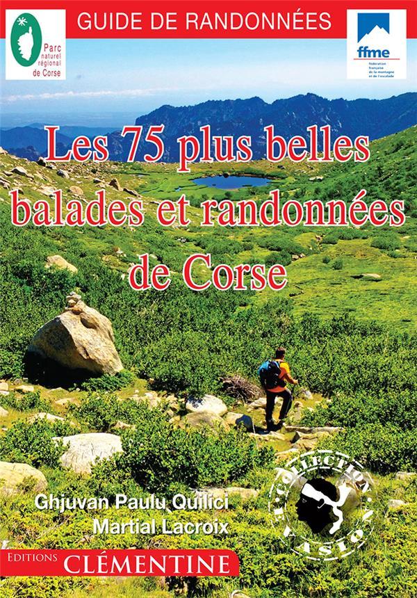 LES 75 PLUS BELLES BALADES ET RANDONNEES DE CORSE T.3