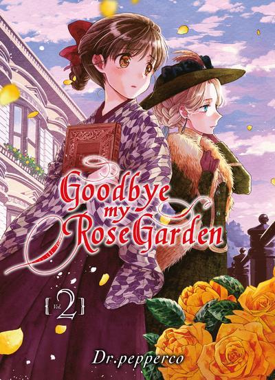 Goodbye my rose garden T.2