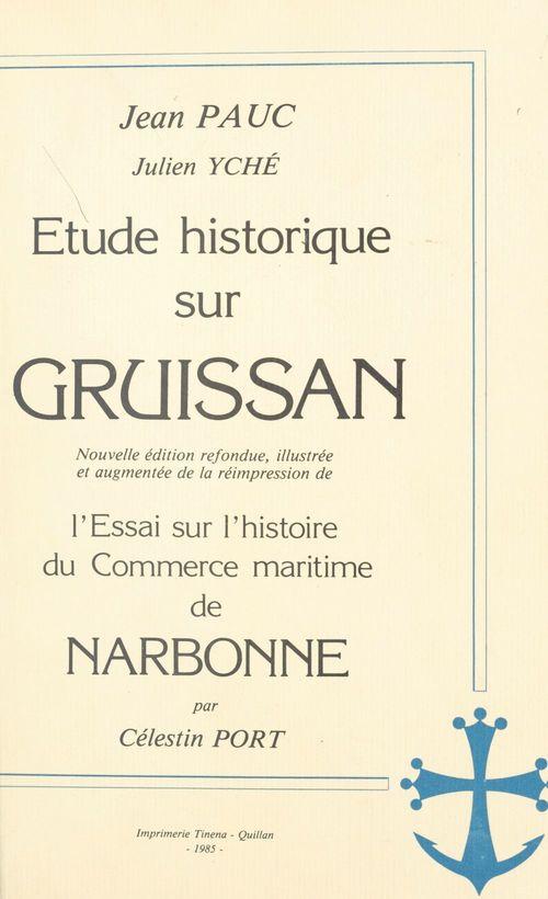 Étude historique sur Gruissan  - Julien Yché  - Celestin Port  - Jean Pauc