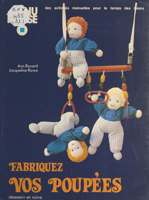 Fabriquez vos poupées