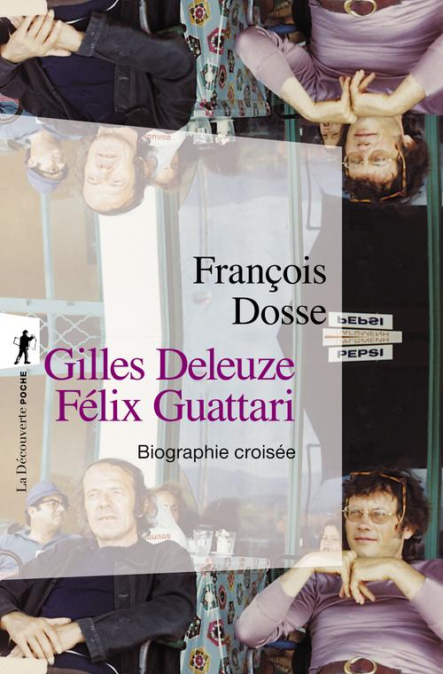 Gilles Deleuze, Félix Guattari ; biographie croisée