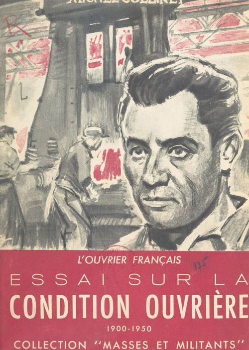 L'ouvrier français : essai sur la condition ouvrière, 1900-1950