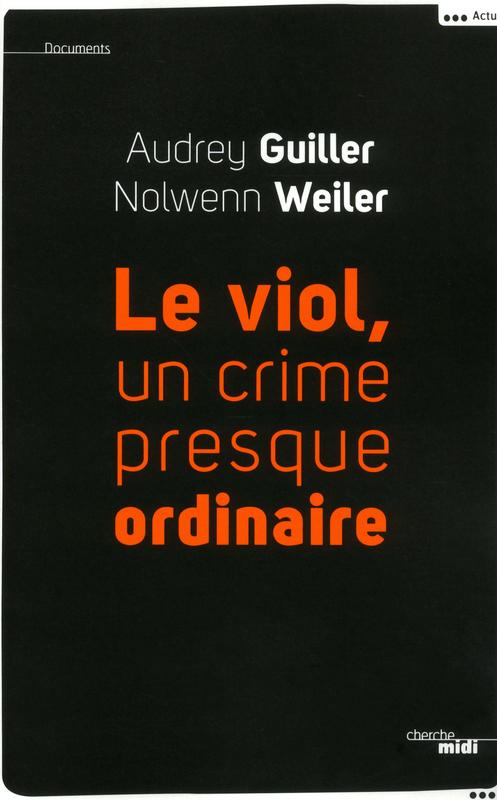 Le viol ; un crime presque ordinaire