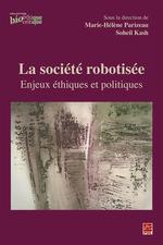 Vente Livre Numérique : La société robotisée. Enjeux éthiques et politiques  - Soheil Kash