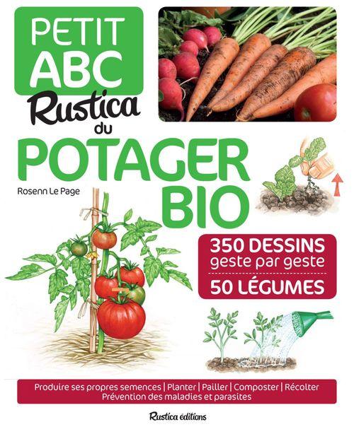 Petit ABC Rustica du potager bio ; 350 dessins geste à geste ; 50 légumes