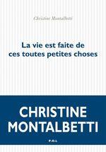 Vente EBooks : La vie est faite de ces toutes petites choses  - Christine Montalbetti