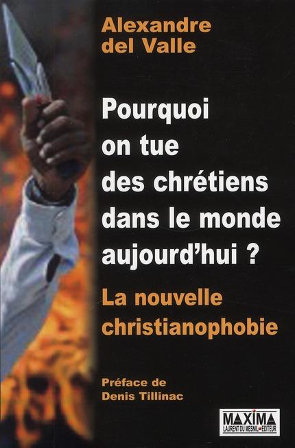 Pourquoi on tue des chrétiens dans le monde aujourd'hui ? la nouvelle christianophobie