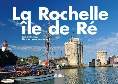 La Rochelle ; Ile de Ré (édition 2012)