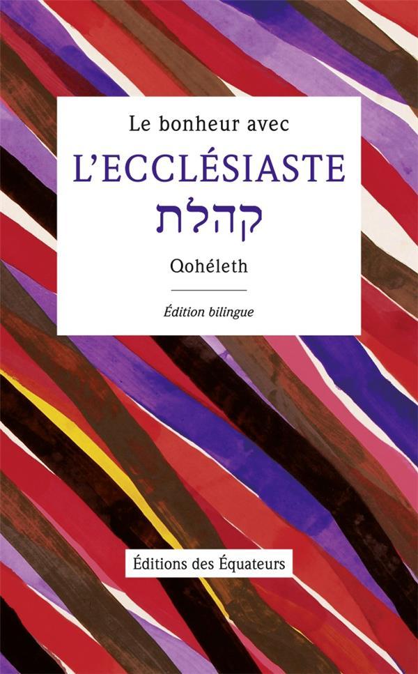 le bonheur avec l'écclésiaste ; Qohéleth