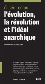 Couverture de L'Evolution, La Revolution Et L'Ideal Anarchique