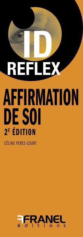 Id réflex ; affirmation de soi (2e édition)