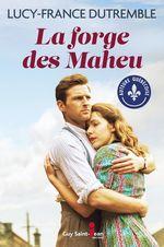 Vente EBooks : La forge des Maheu  - Lucy-France Dutremble