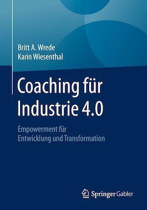 Coaching fu¨r Industrie 4.0  - Karin Wiesenthal  - Britt A. Wrede