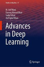Advances in Deep Learning  - M. Arif Wani - Asif Iqbal Khan - Saduf Afzal - Farooq Ahmad Bhat