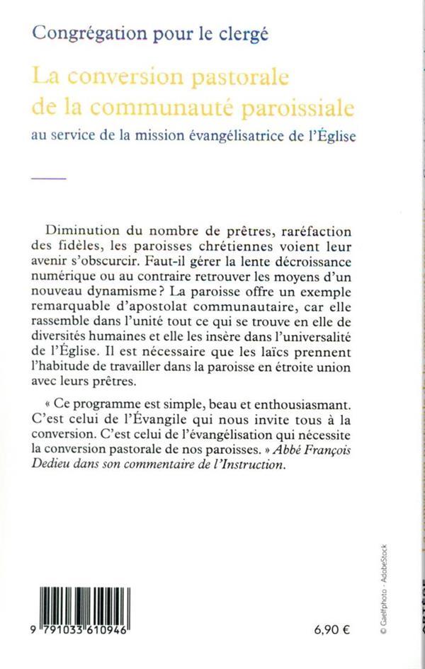 La conversion pastorale de la communauté paroissiale ; au service de la mission évangélisatrice de l'Eglise