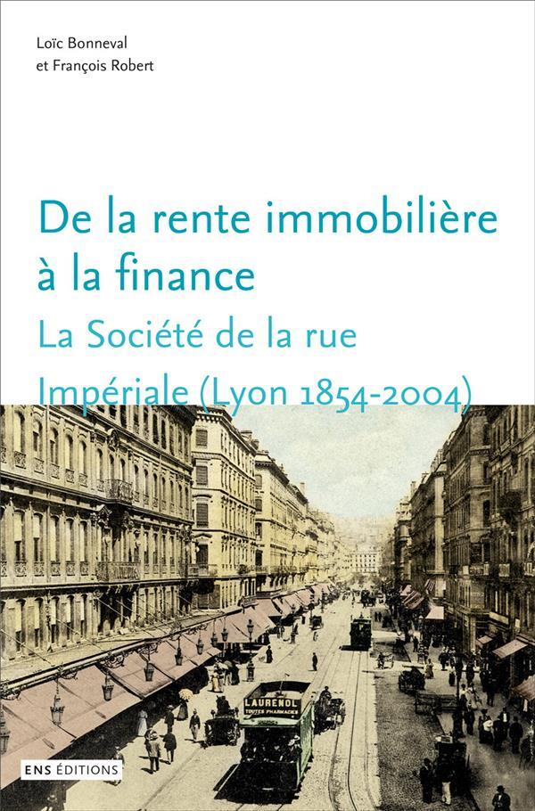 De la rente immobiliere a la finance. la societe de la rue imperiale (lyon, 1854-2004)