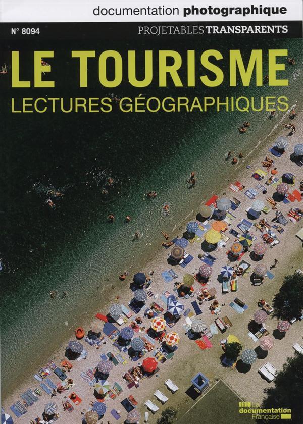 Documentation photographique t.8094; le tourisme ; lectures, geographies, projetables