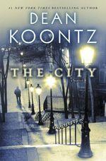 Vente Livre Numérique : The City (with bonus short story The Neighbor)  - Dean Koontz