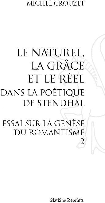 Le naturel, la grâce et le réel dans la poétique de Stendhal ; essai sur la génèse du romantisme t.2